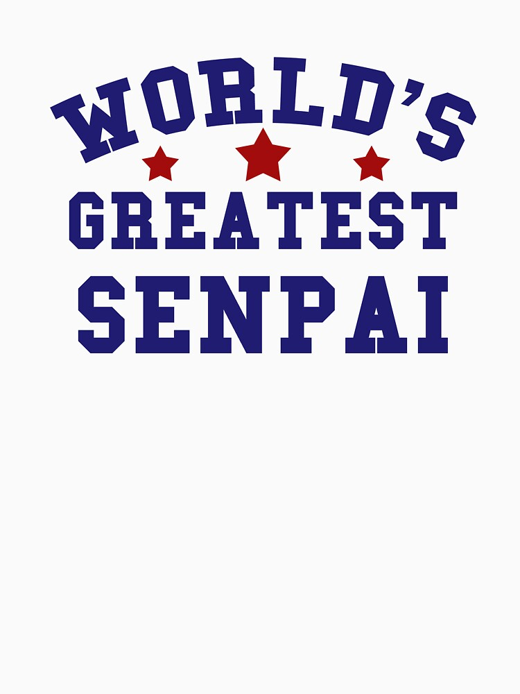 WORLD'S GREATEST SENPAI | Unisex T-Shirt