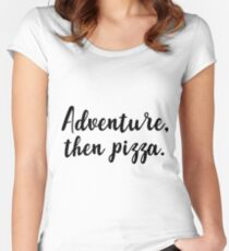 Adventure, then pizza Women's Fitted Scoop T-Shirt