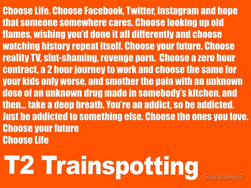 """T2 Trainspotting Choose Life "" Metal Prints by ..."