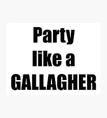 Party like a Gallagher Photographic Print