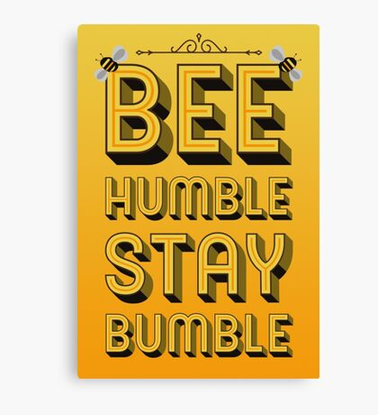 BE HUMBLE / STAY BUMBLE (BEE HUMBLE DESIGN) Canvas Print