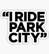 I Ride Park City (black) Sticker