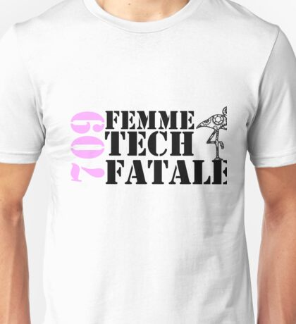 Femme Tech Fatale  Unisex T-Shirt