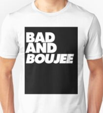 Bad and Boujee T-Shirt