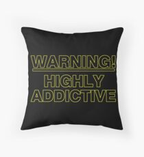Highly Addictive! Throw Pillow