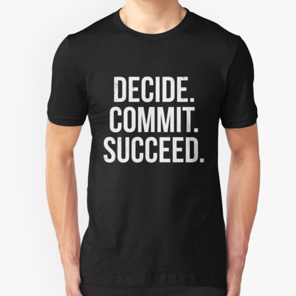 Decide. Commit. Succeed. Slim Fit T-Shirt