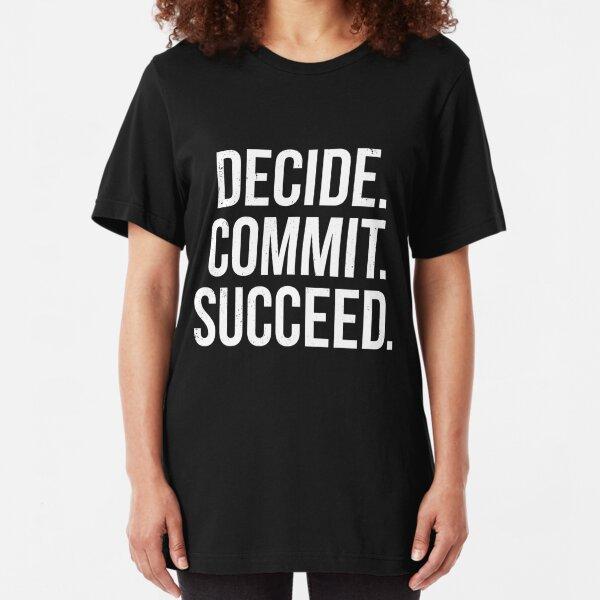 Decide. Commit. Succeed. Slim Fit T-Shirt