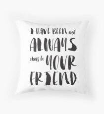 """I have been and always shall be your friend"" Spock from Star Trek  Throw Pillow"