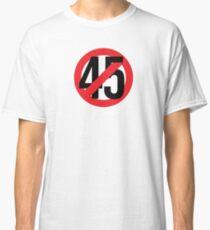 45 (NOT) Classic T-Shirt