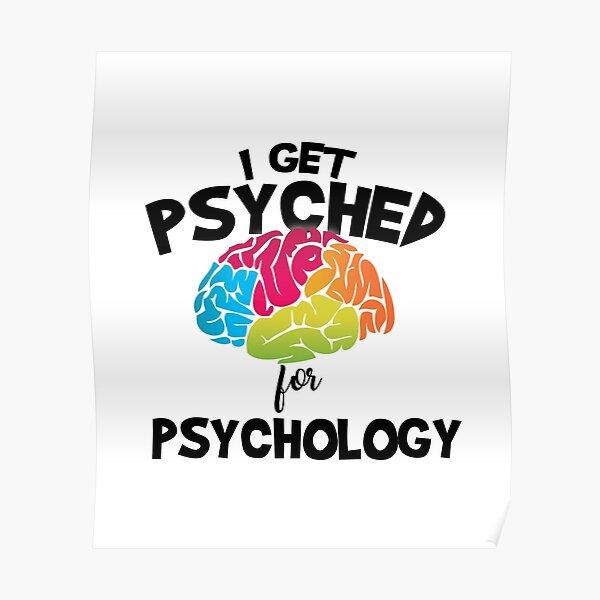 I Get Psyched For Psychology Poster