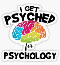 I Get Psyched For Psychology Sticker