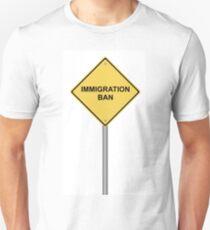 Warning Sign Immigration Ban T-Shirt