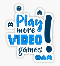 Play more video games! Sticker