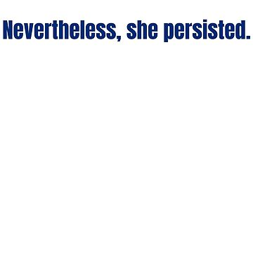Mansplained, Nevertheless She Persisted by apalooza