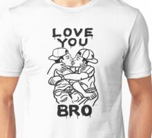 LOVE YOU BRO Unisex T-Shirt