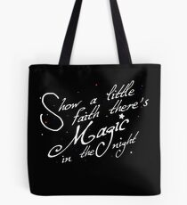 Magic in the night - white text Tote Bag