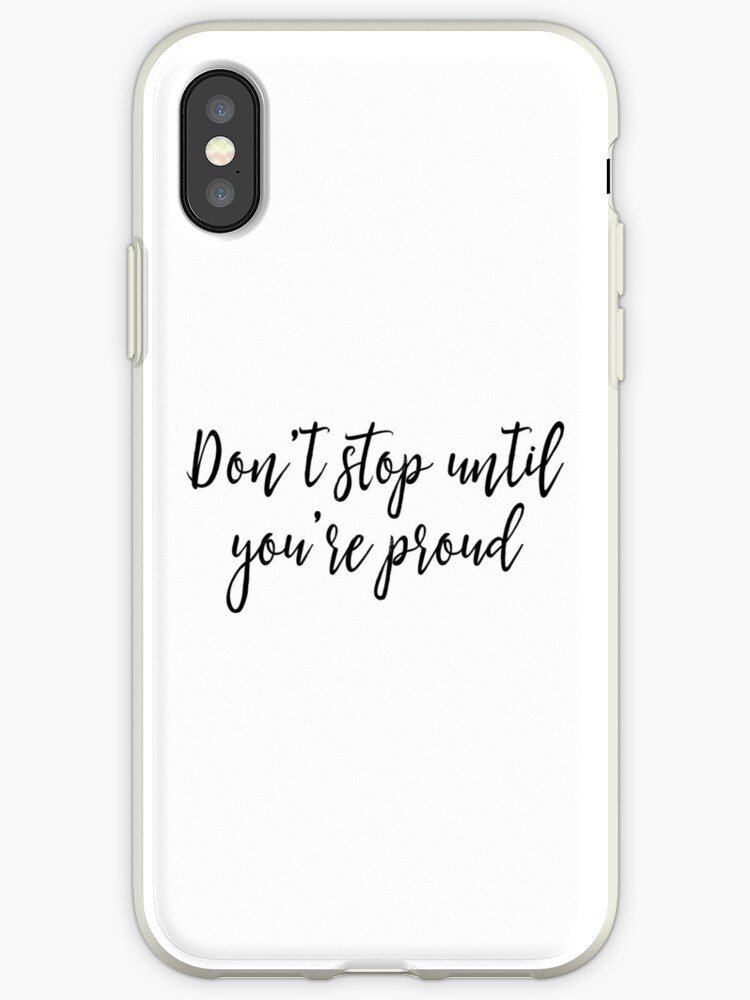 Motivational Quotes Dont Stop Until Youre Proud Iphone Cases