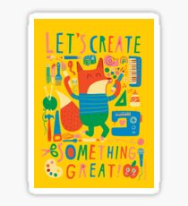 Let's Create Something Great! Sticker
