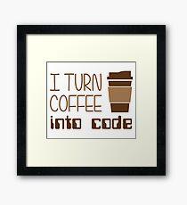 I Turn Coffee Into Programming Code Framed Print