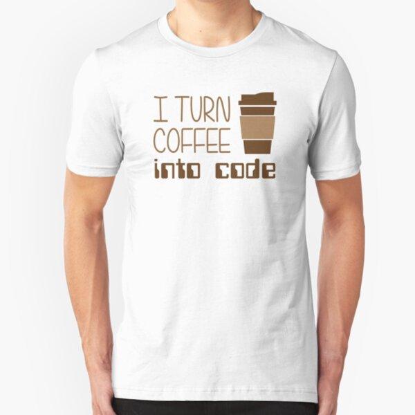 I Turn Coffee Into Programming Code Slim Fit T-Shirt
