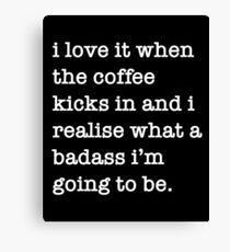 When the coffee kicks in Canvas Print