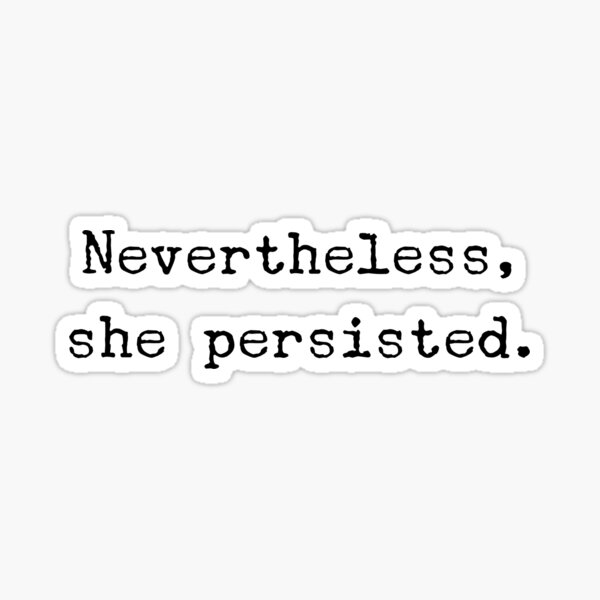 removable, trending now nevertheless girlpower the future is female college student she persisted She persisted quote laptop decal