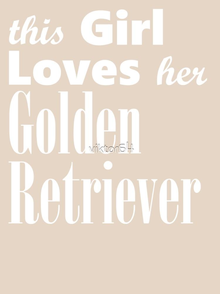 This Girl Loves Her Golden Retriever by viktor64