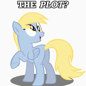 For the Plot? (Derpy) by vigorousjammer
