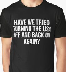 Have We Tried Graphic T-Shirt