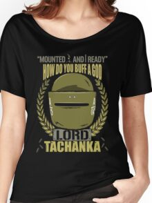 Lord Tachanka Women's Relaxed Fit T-Shirt