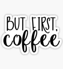 But first coffee Sticker
