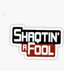 Shaqtin a Fool Sticker