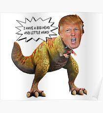 Funny Donald Trump Tiny the T-Rex Meme Poster