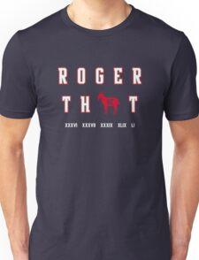 Tom Brady - Roger That Unisex T-Shirt