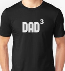 Dad3 Dad Cubed Exponentially Unisex T-Shirt