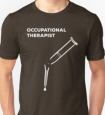 Occupational Therapist, Broken Crutch T-Shirt