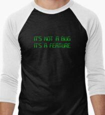It's Not a Coding Bug It's a Programming Feature Men's Baseball ¾ T-Shirt