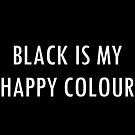 BLACK IS MY HAPPY COLOUR by Charlize-Renay