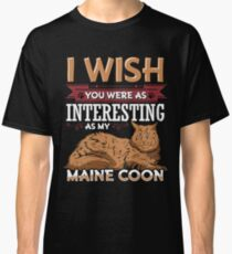 Maine Coon Cat Quotes Classic T-Shirt