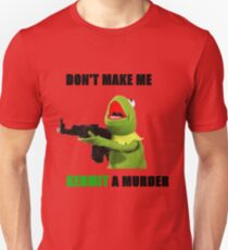 Don't make me Kermit a murder Unisex T-Shirt