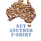 Nut Anuther T-Shirt by Michael Critchley