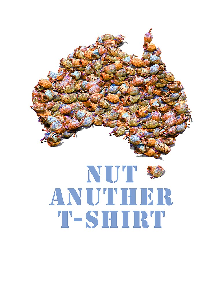Nut Anuther T-Shirt by mikecritchley