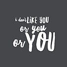 I don't like you by Diana Sénèque