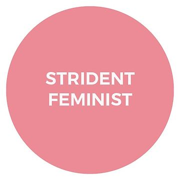 Strident Feminist by six-fiftyeight