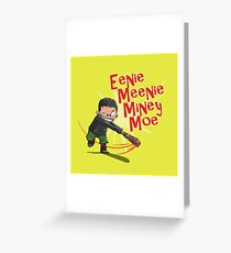 """""""Eenie Meenie Miney Moe"""" - Negan Greeting Card"""