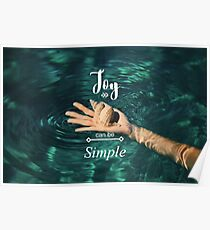 Sea Shell, Hand in Water - Joy can be Simple Poster