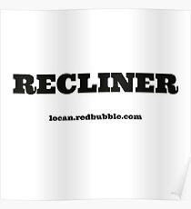 RECLINER Poster