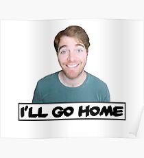 Shane Dawson - I'll Go Home Poster