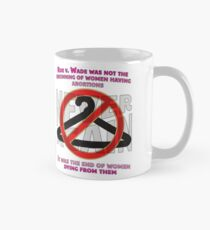 Legal Abortions Save Lives Mug