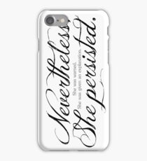 She Persisted.   (dark lettering) iPhone Case/Skin